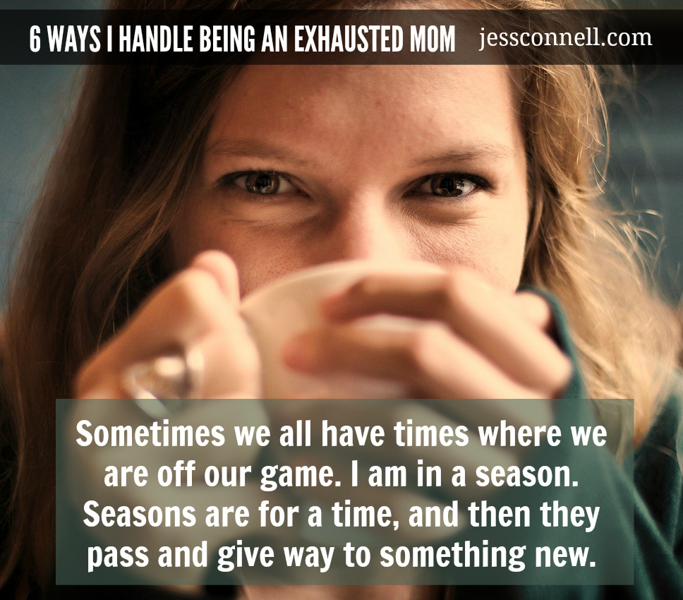 Being an EXHAUSTED MOM // jessconnell.com