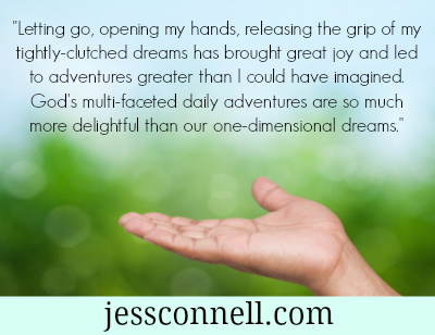 Releasing Our Dreams; Finding God's Adventure // jessconnell.com