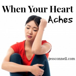 When Your Heart Aches // jessconnell.com