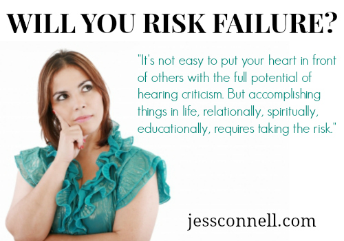 Are You Willing to Risk Failure? // jessconnell.com