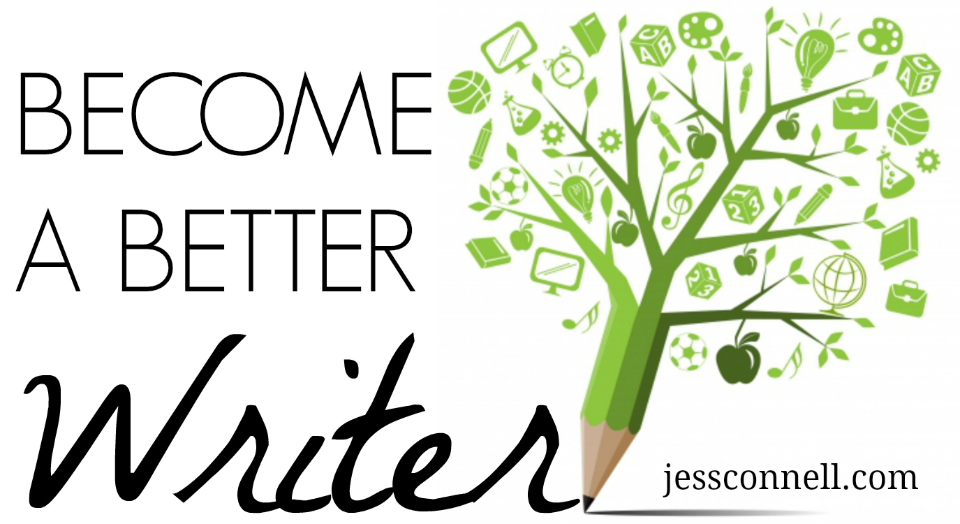 Become a Better Writer // jessconnell.com