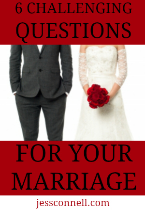 6 Challenging Questions for Your Marriage