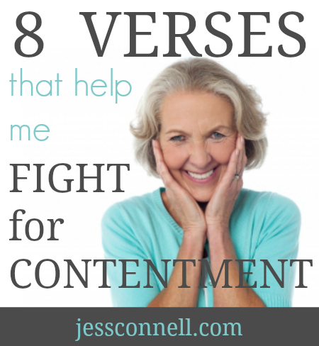 8 Verses That Help Me FIGHT For Contentment // jessconnell.com