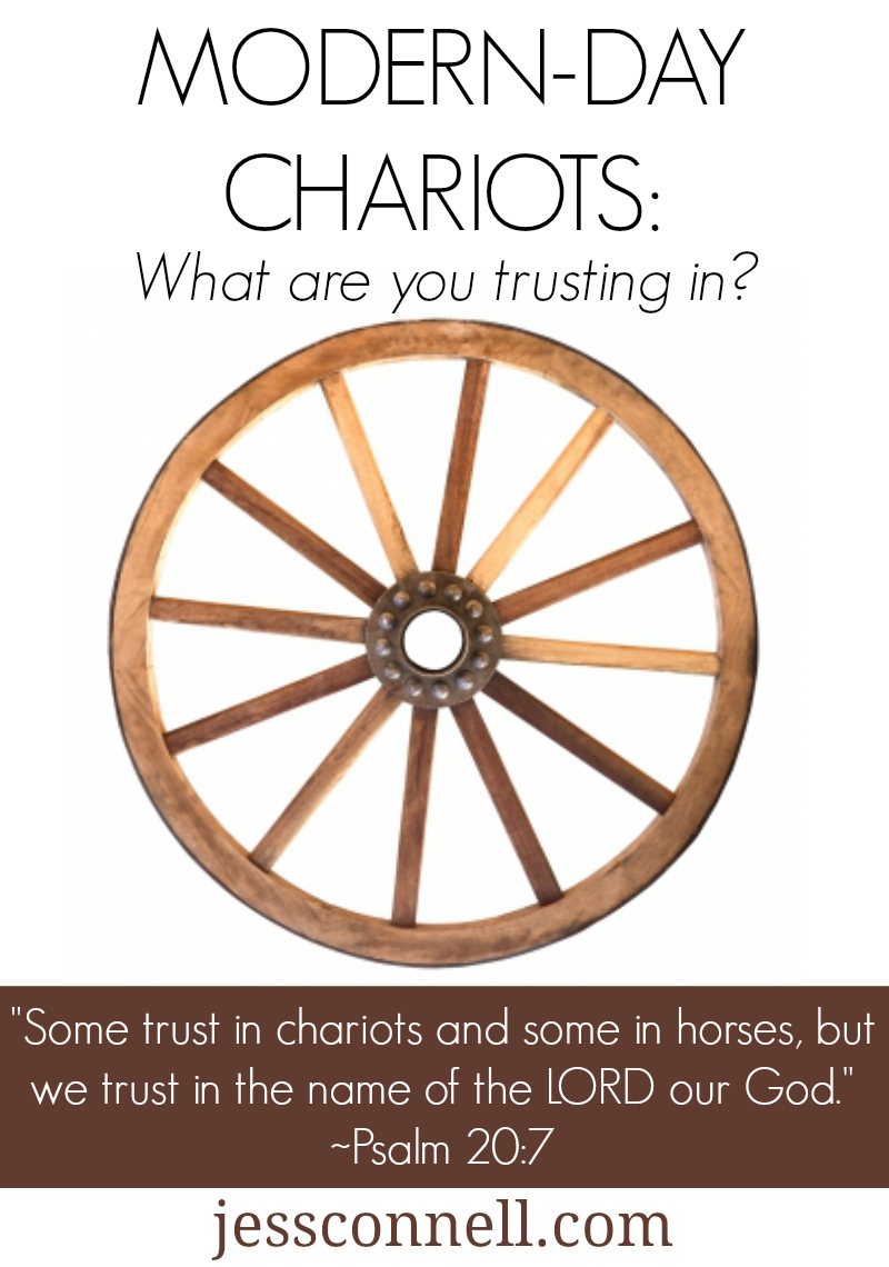 Modern-Day Chariots: What Are You Trusting In? // jessconnell.com