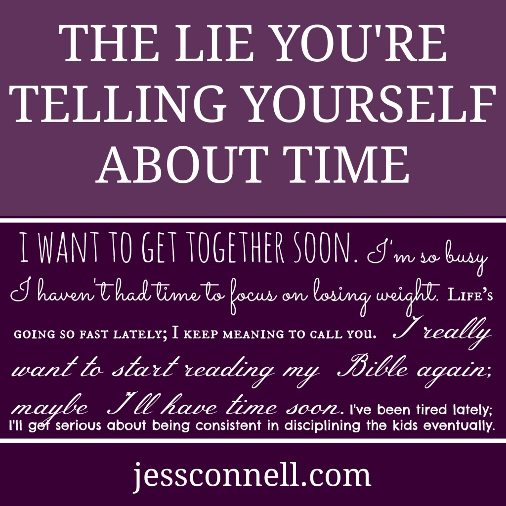 The lie youre telling yourself about time jess connell the lie youre telling yourself about time solutioingenieria Images