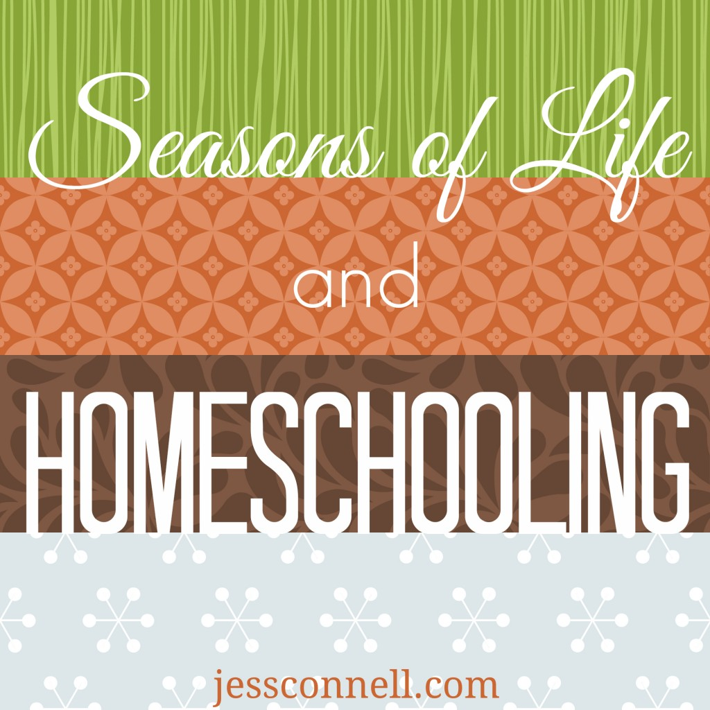 Seasons of Life & Homeschooling