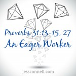 An Eager Worker / Proverbs 31:13-15, 27