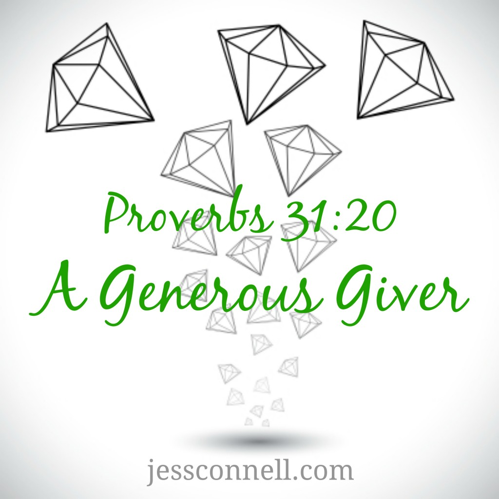 A Generous Giver (Proverbs 31:20)