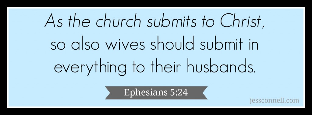 "Ephesians 2:4-- ""Wives Submit To Your Own Husbands"" - article @ JessConnell.com"