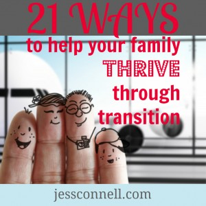 21 Ways to Help Your Family THRIVE Through Transition