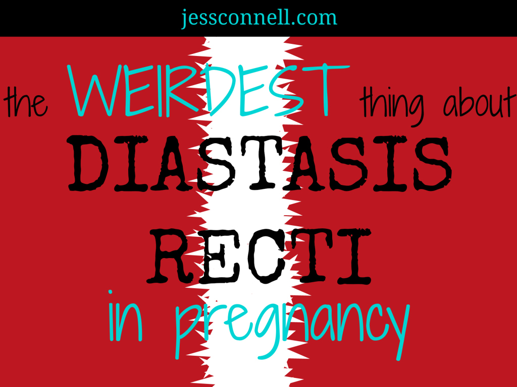 The Weirdest Thing About Diastasis Recti in Pregnancy // JessConnell.com