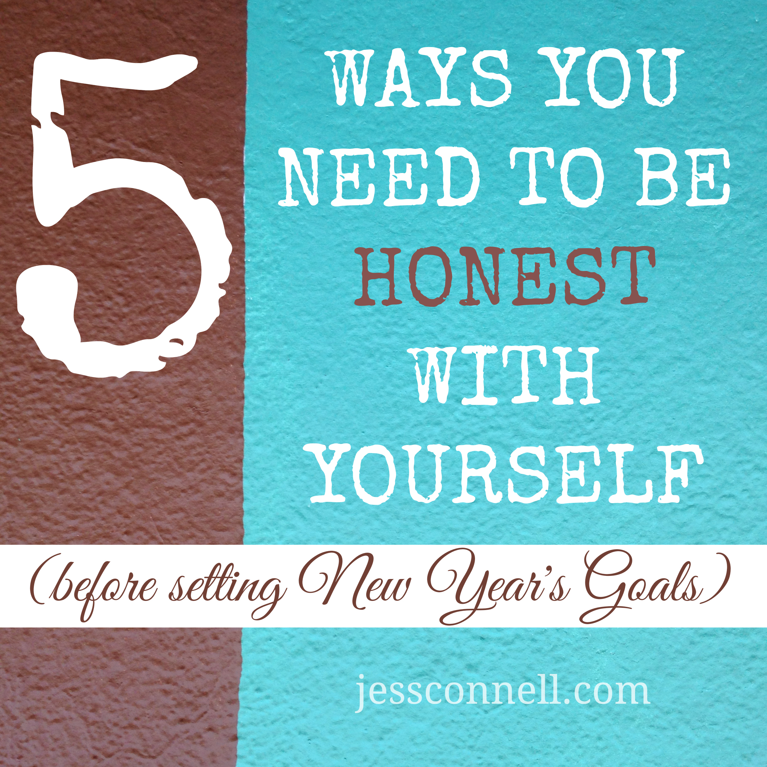 5 Ways You Need to Be HONEST With Yourself (before setting New Year's goals)