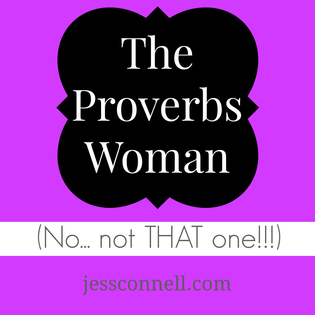 The Proverbs Woman (No… not THAT one!!!) // jessconnell.com // What lessons can we learn from the seductive woman in Proverbs?