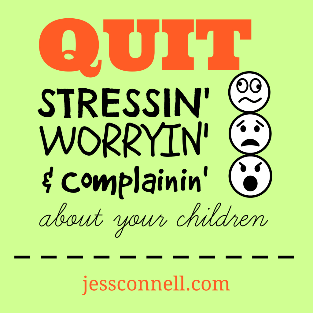 stress, worry, anxiety, mommy fears, complaining about children,
