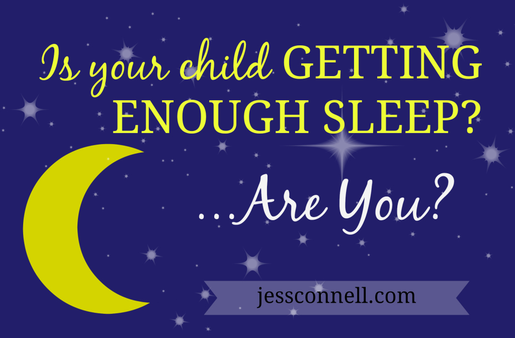 Is Your Child Getting Enough Sleep? …Are YOU? // article + helpful chart with sleep recommendations according to age // jessconnell.com