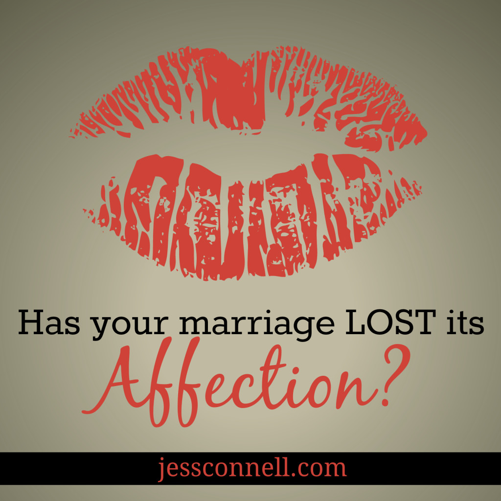 Has Your Marriage LOST Its Affection? // jessconnell.com // ever get in a rut? Want motivation to be your husband's loving, affectionate companion?