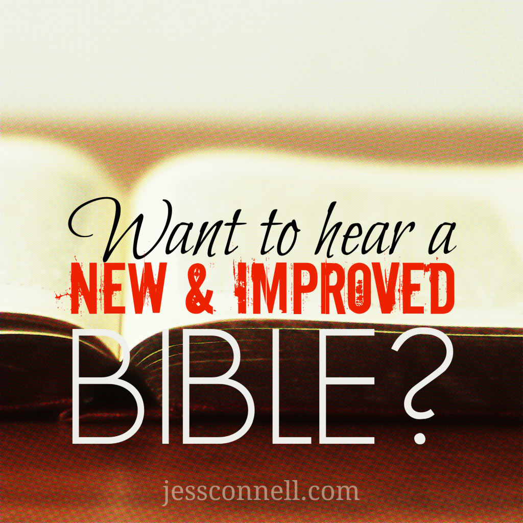 Want to Hear a NEW & IMPROVED Bible? // jessconnell.com