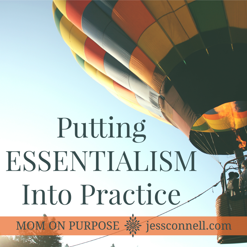 Putting Essentialism Into Practice // Mom on Purpose, Day 2 // jessconnell.com