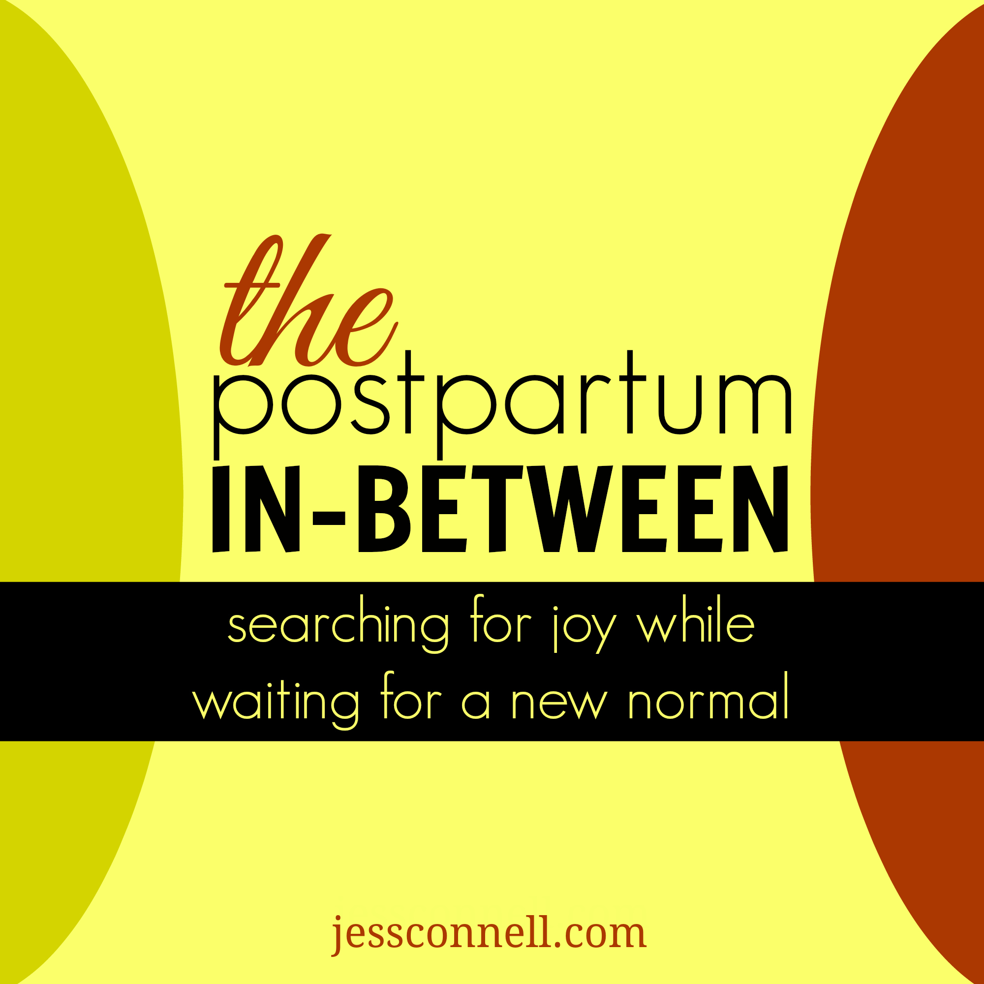 The Postpartum In-Between // jessconnell.com