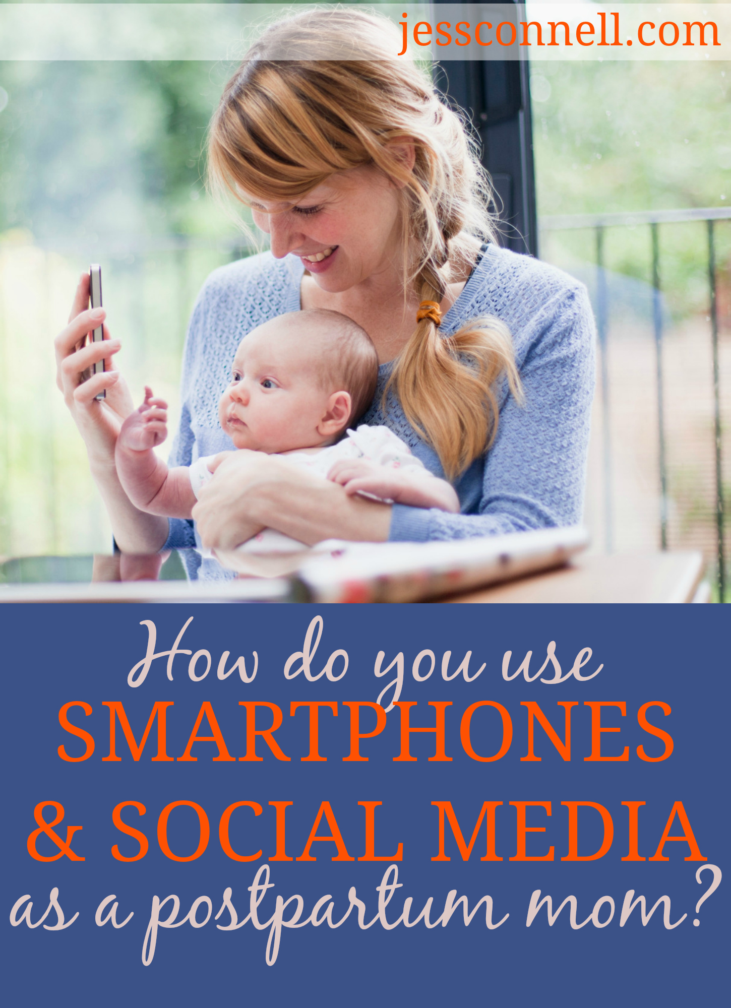 How Do You Use Smartphones & Social Media as a Postpartum Mom? // jessconnell.com