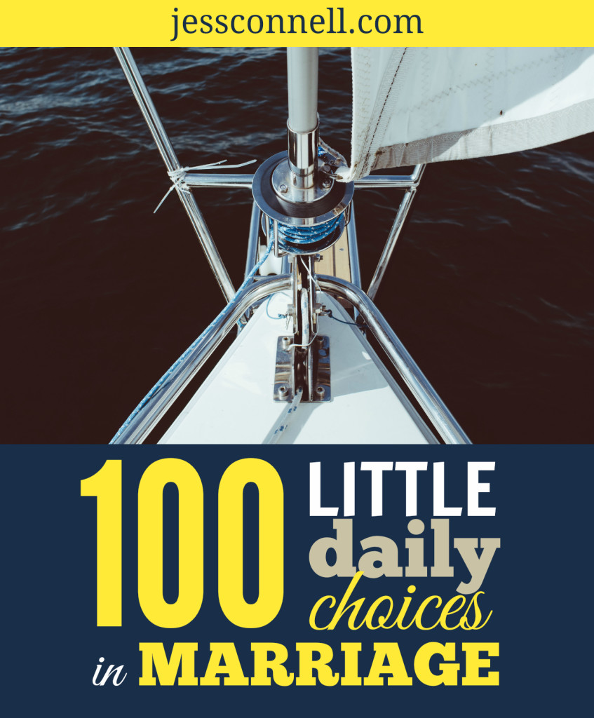 100 Little Daily Choices in Marriage // jessconnell.com