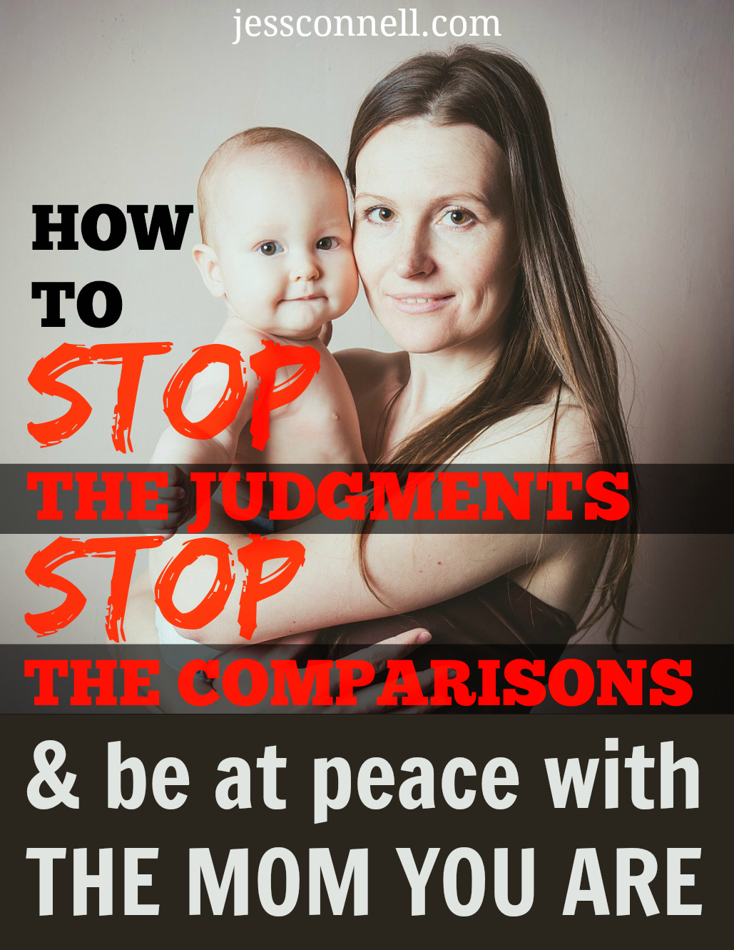 How to STOP the Judgments, STOP the Comparisons, and Be At Peace With the Mom You Are // jessconnell.com