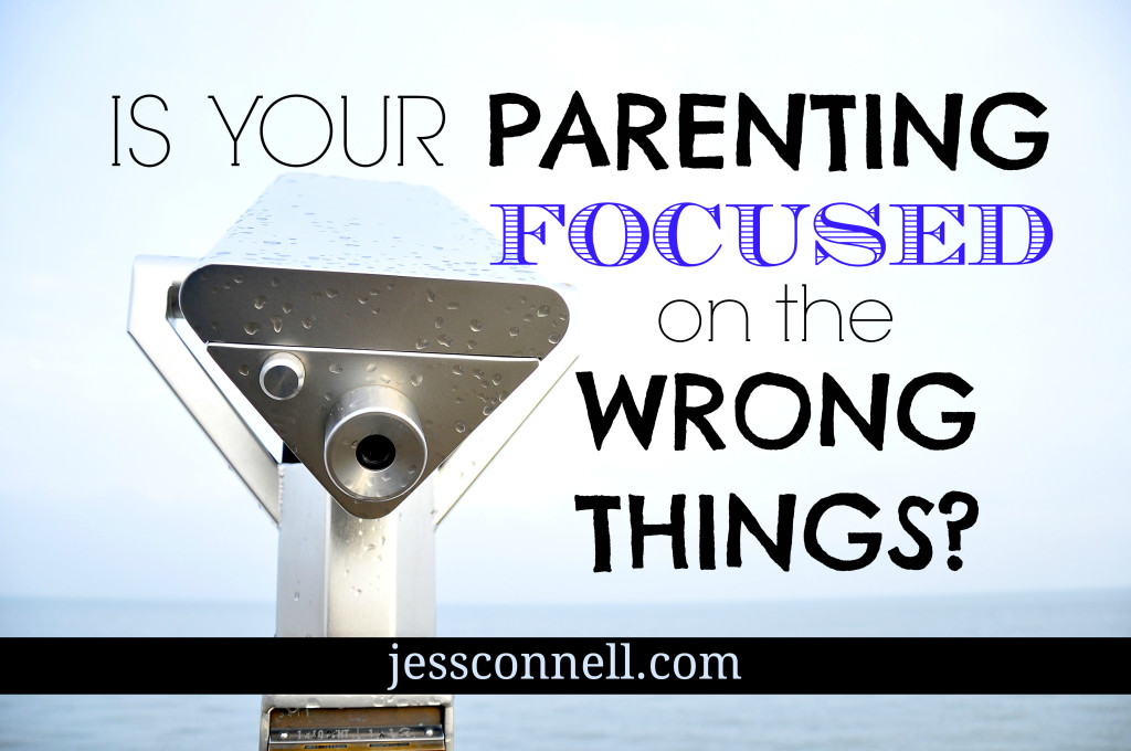 Is Your Parenting Focused on the Wrong Things? // jessconnell.com