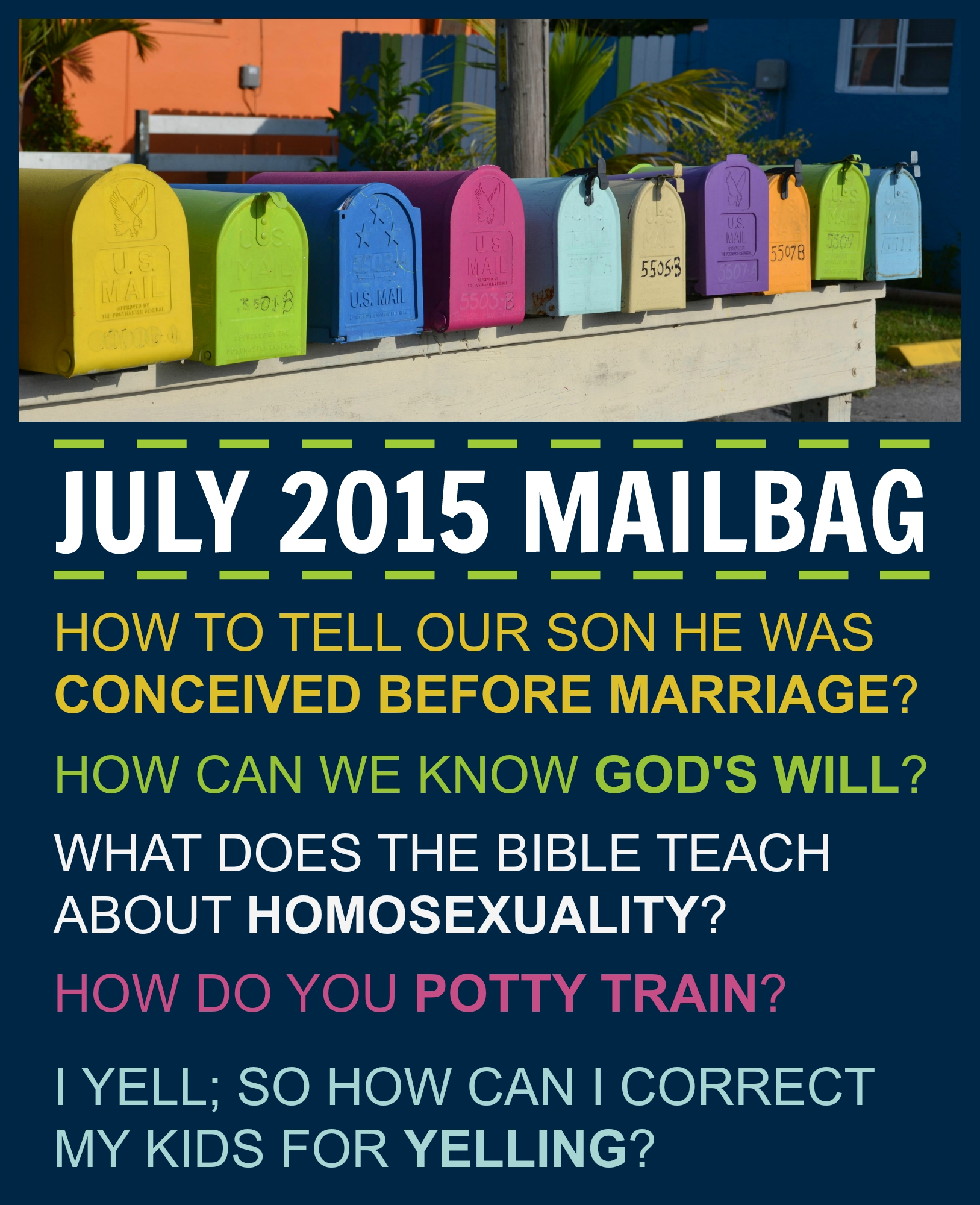 July 2015 Mailbag // yelling & hypocrisy, how to tell son he was conceived before marriage?, what does the Bible say about homosexuality? Potty training? knowing God's will // jessconnell.com