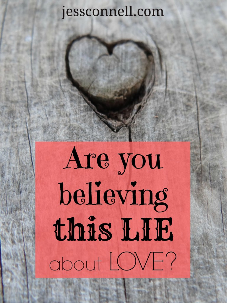 Are You Believing This LIE About Love? // jessconnell.com