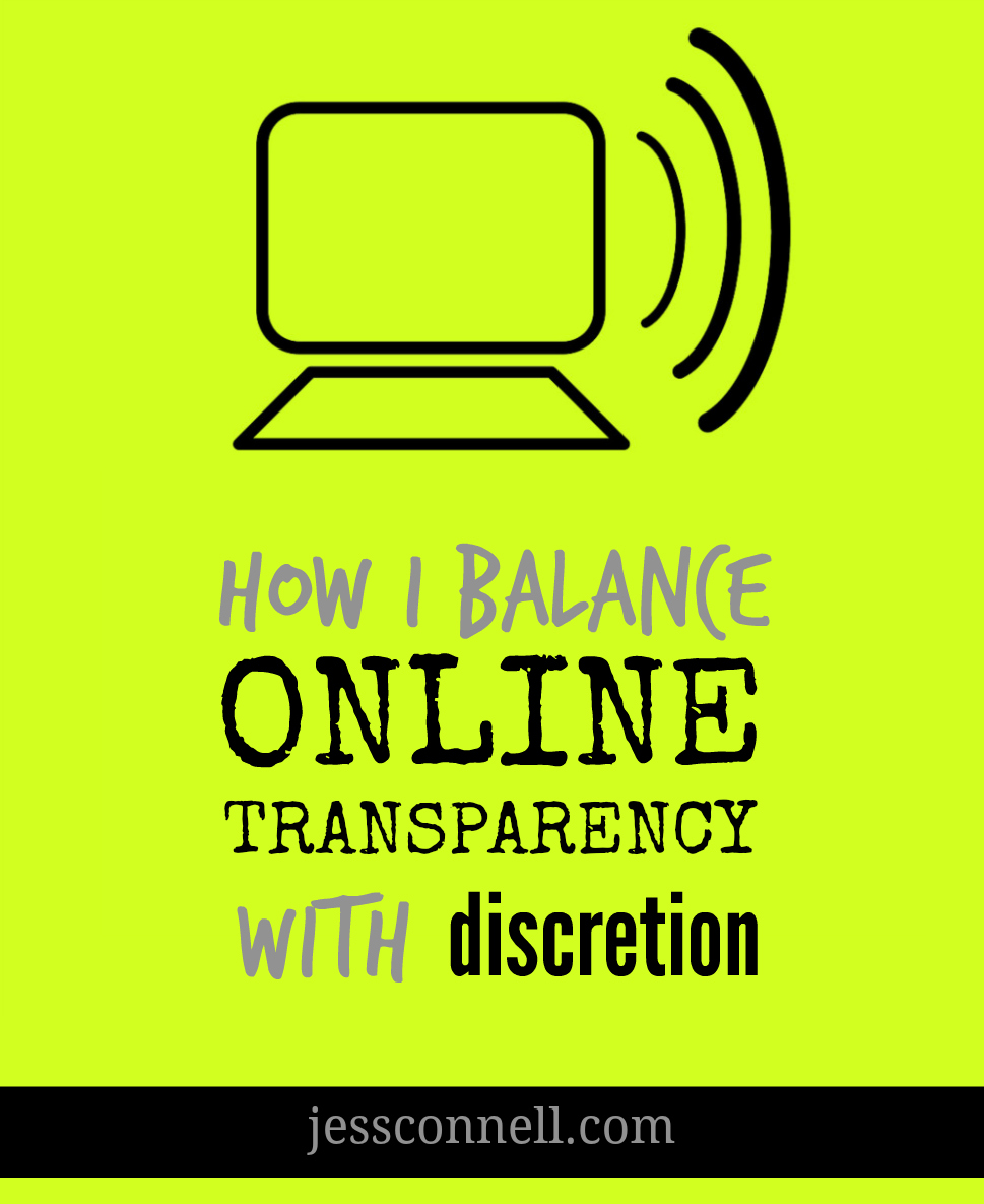 How I Balance Online Transparency With Discretion // jessconnell.com