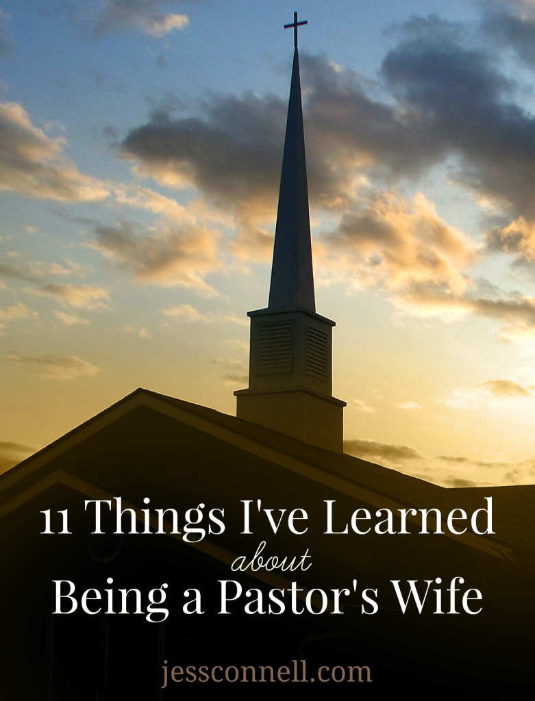11 Things I've Learned About Being a Pastor's Wife // Jessconnell.com
