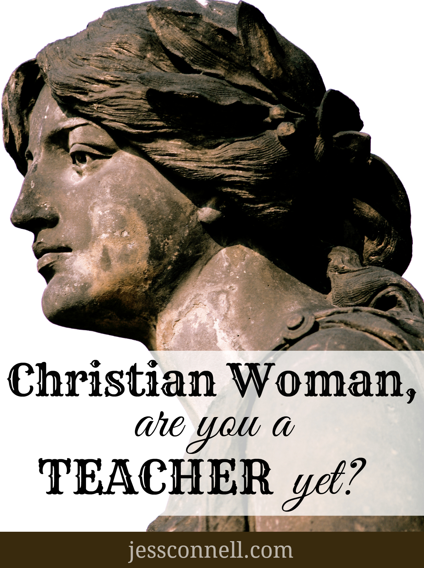 Christian Woman, Are You a TEACHER Yet? // jessconnell.com