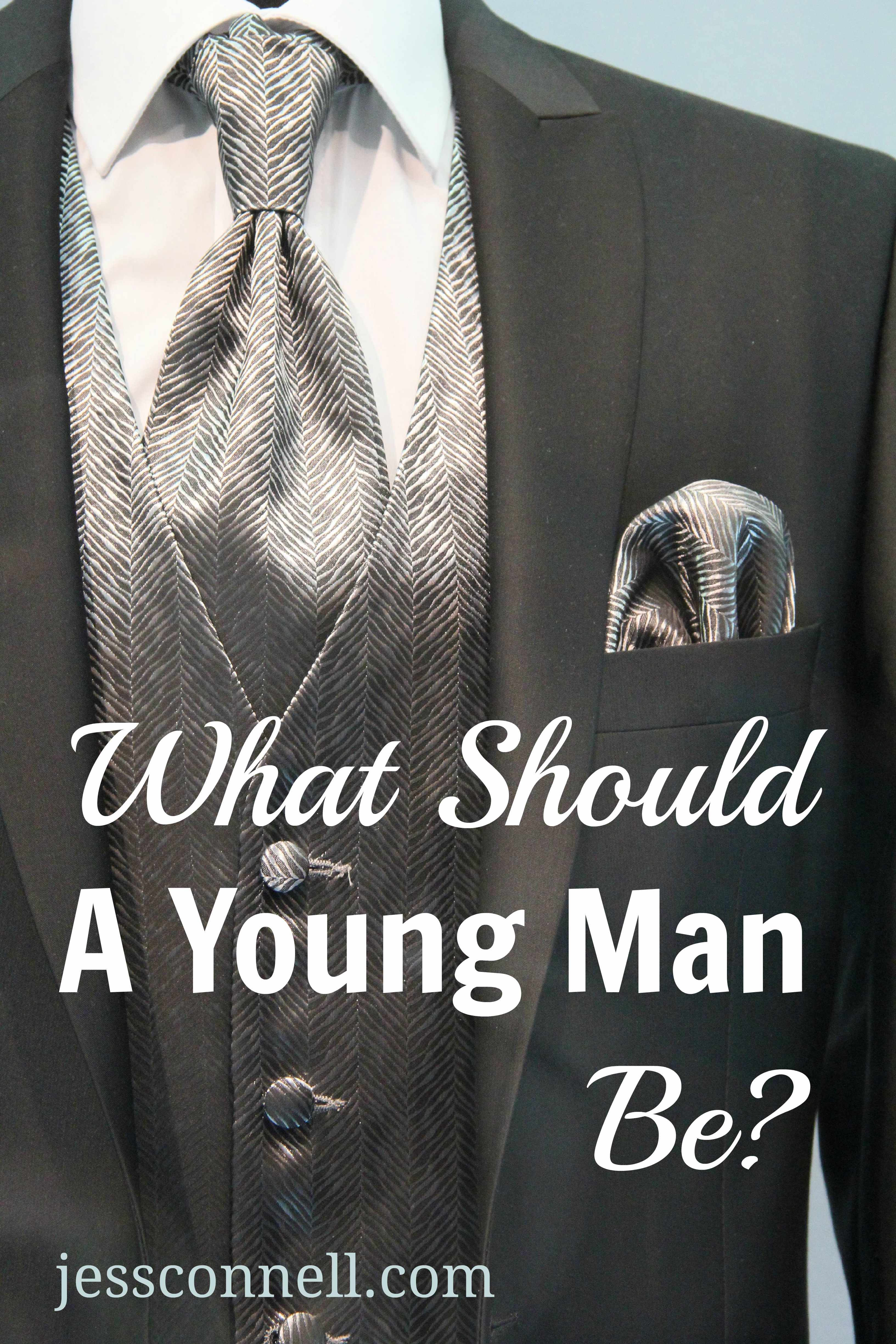What Should a Young Man Be? // jessconnell.com