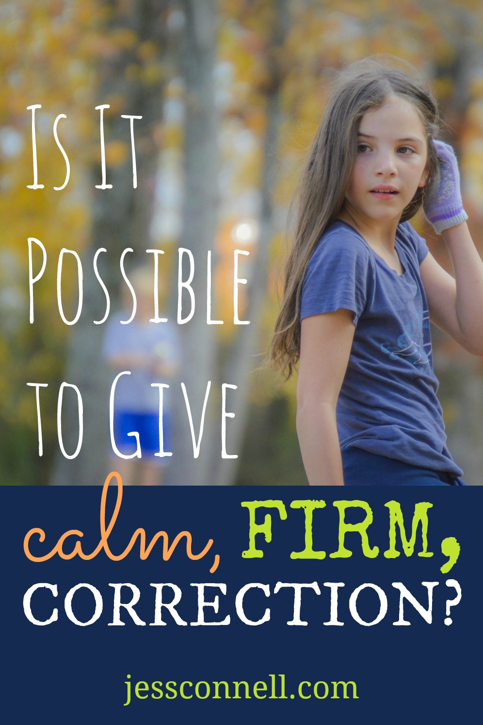 Is It Possible to Give Calm, Firm Correction? // jessconnell.com