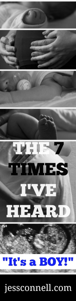 "The 7 Times I've Heard ""It's A Boy!"" // jessconnell.com"