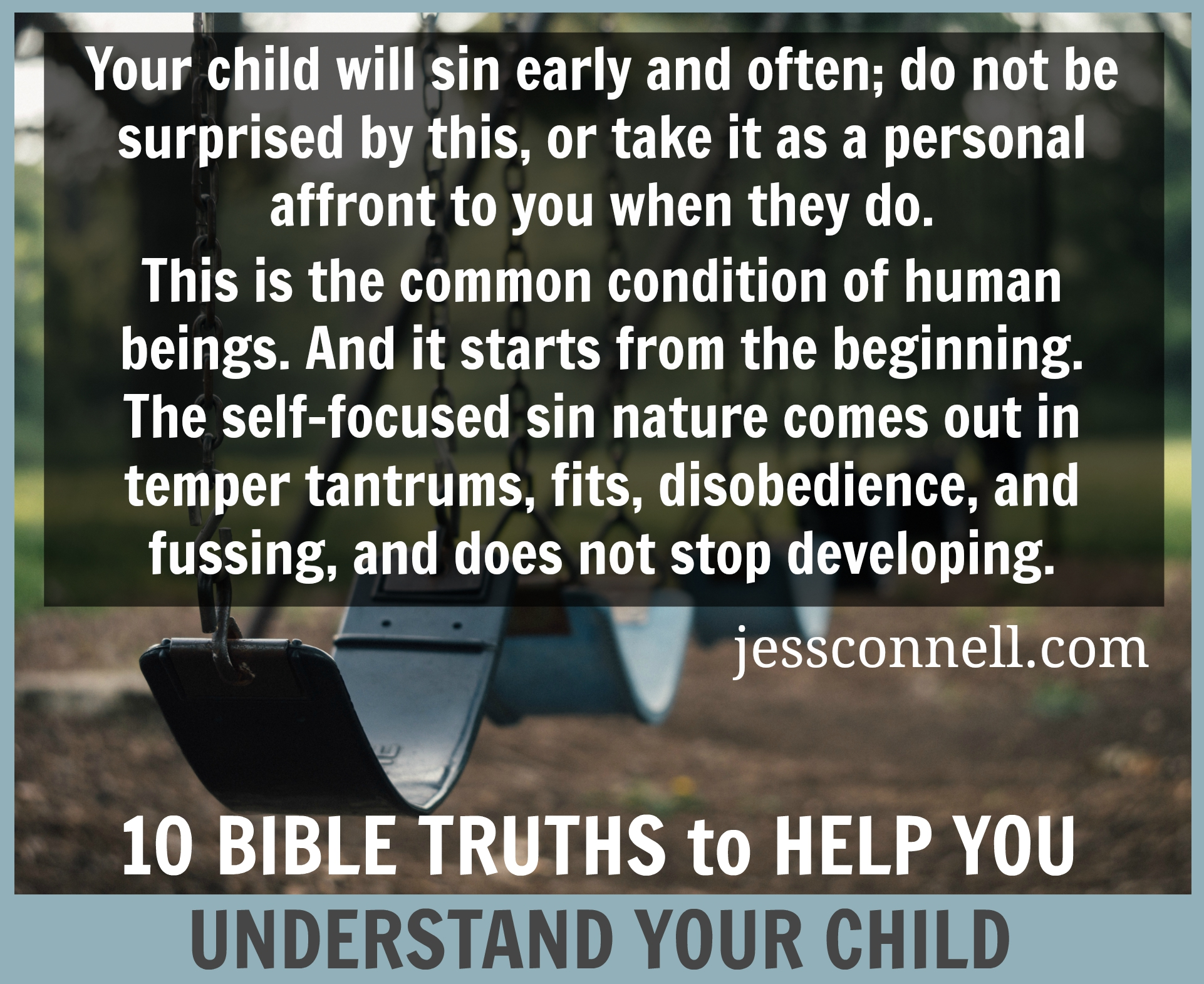 10 Bible Truths to Help You UNDERSTAND Your Child // jessconnell.com
