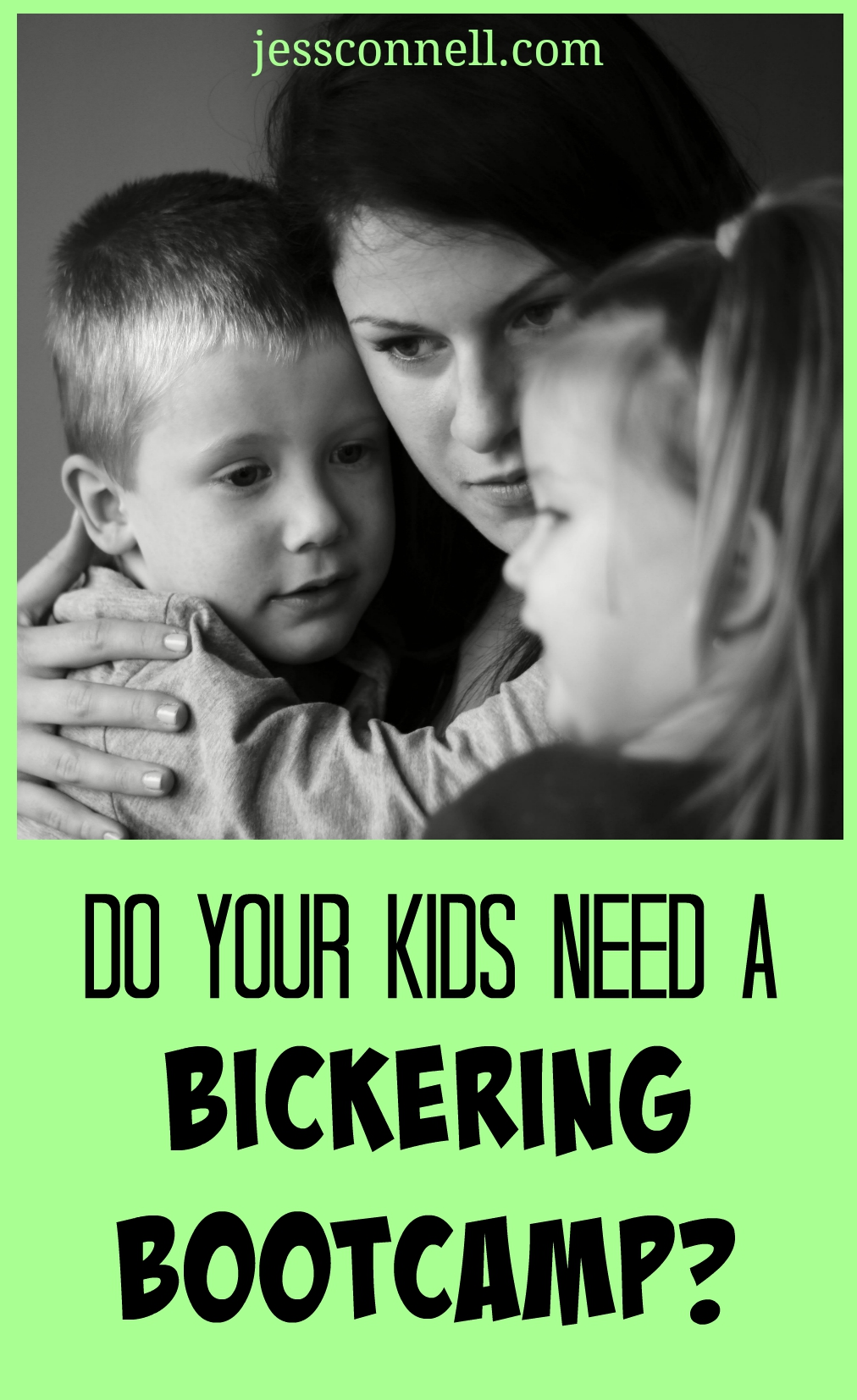 Do Your Kids Need a BICKERING BOOTCAMP? // jessconnell.com