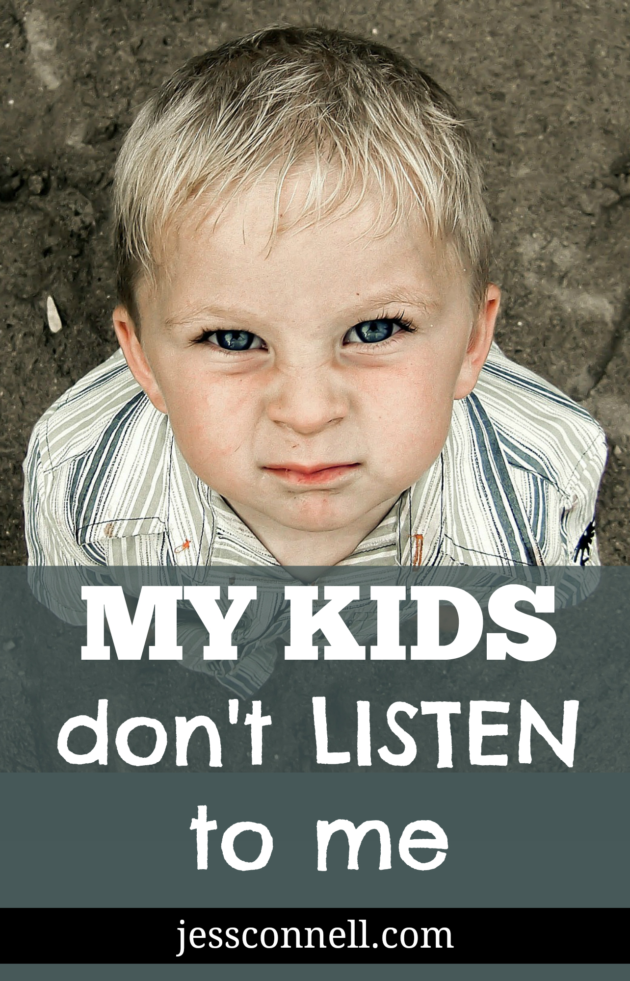 My Kids Don't Listen to Me // jessconnell.com