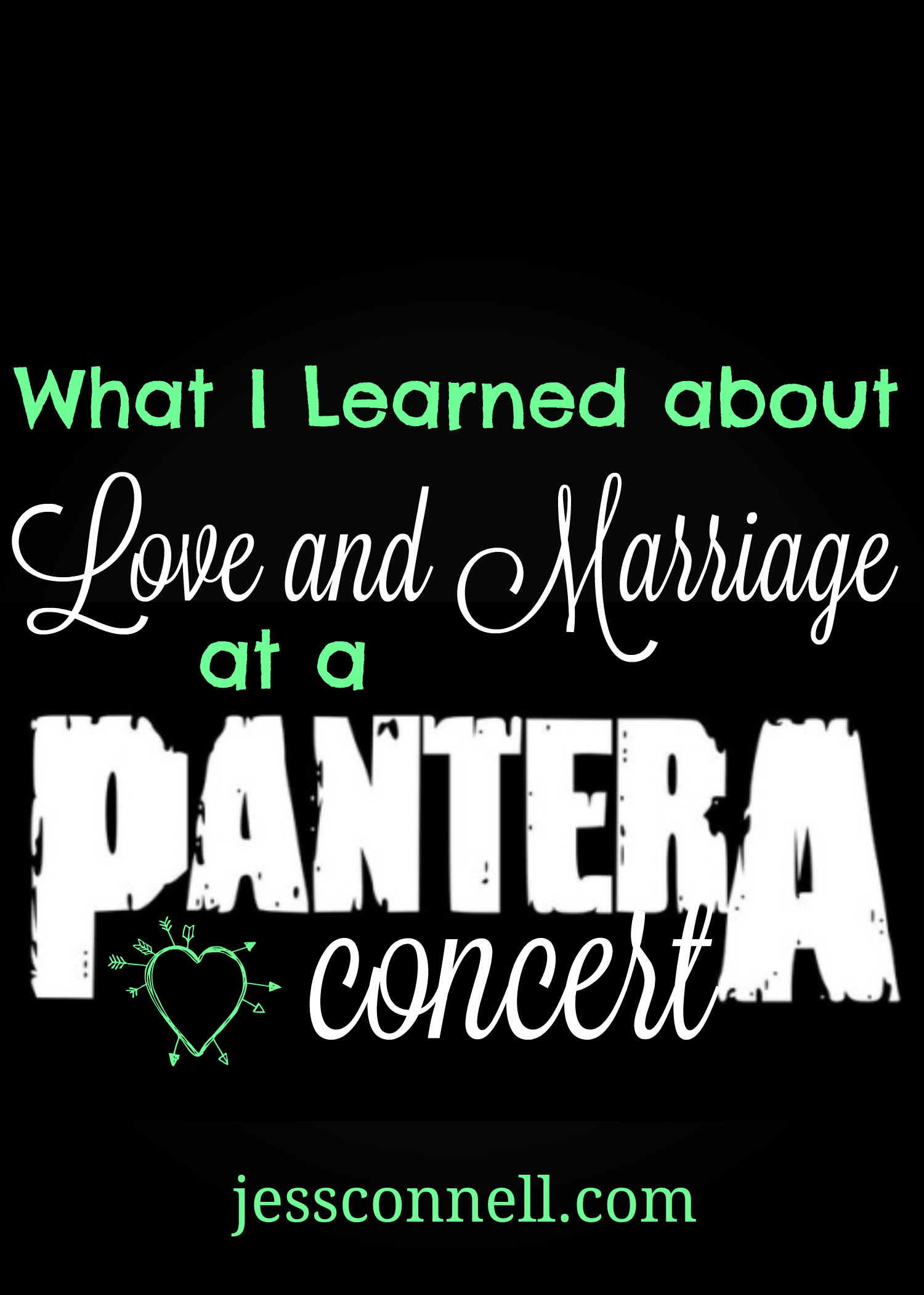 What I Learned About LOVE & MARRIAGE at a Pantera Concert // jessconnell.com