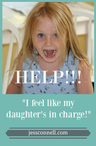"""HELP! I feel like my daughter's in charge!"" // jessconnell.com"