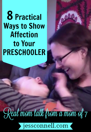8 Ways to Show Affection to Your Preschooler // jessconnell.com