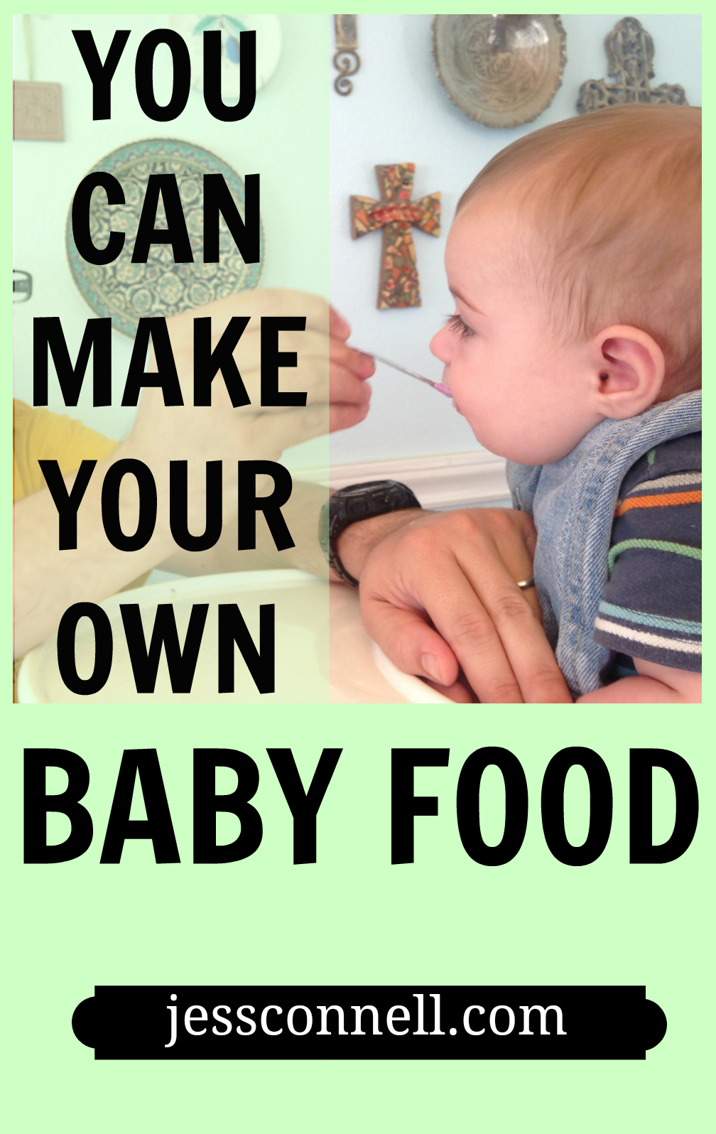 You CAN Make Your Own Baby Food // step-by-step real-life tutorial from a mom who's done it with 7 babies // jessconnell.com