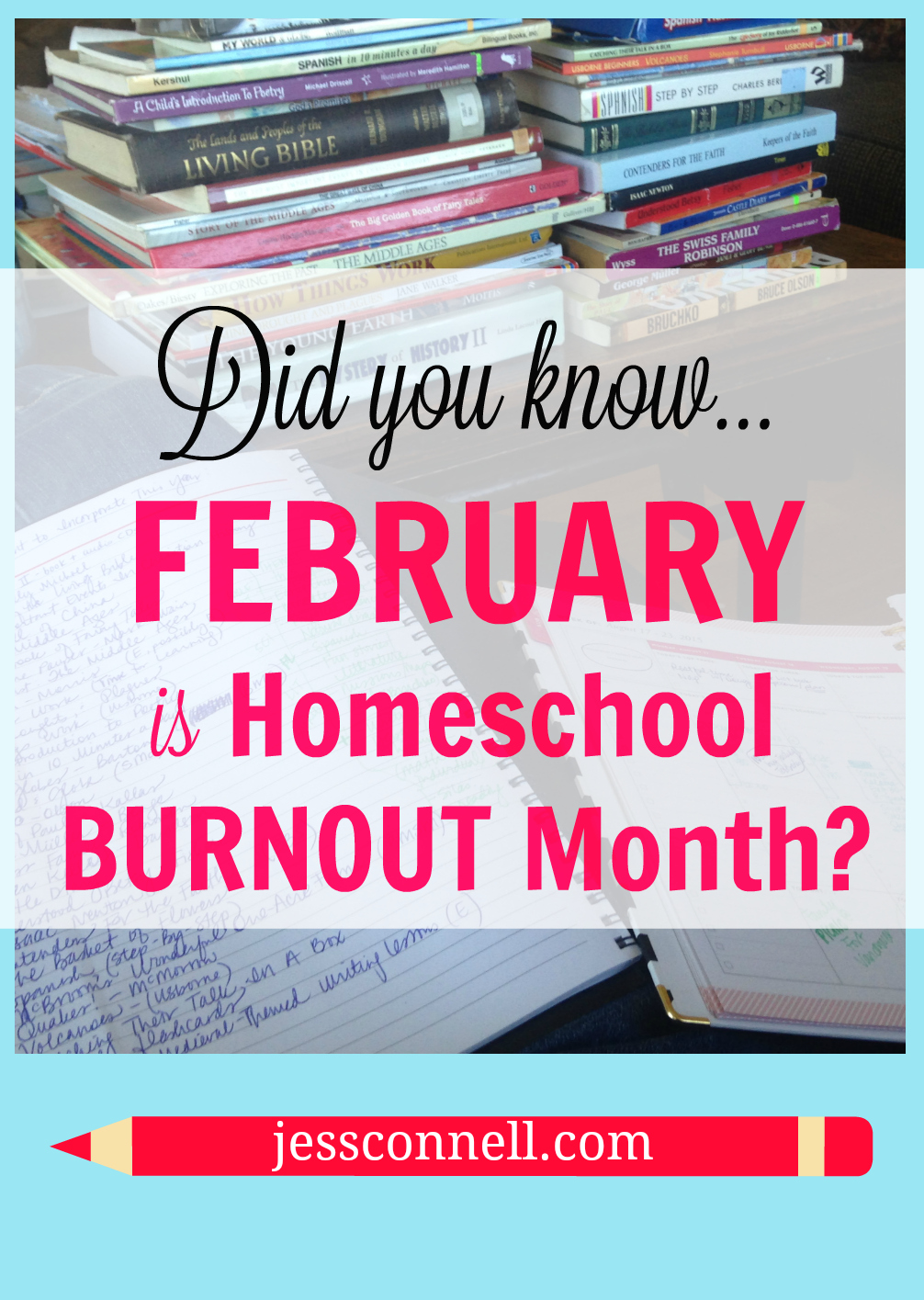 Did You Know February is HOMESCHOOL BURNOUT Month? // jessconnell.com