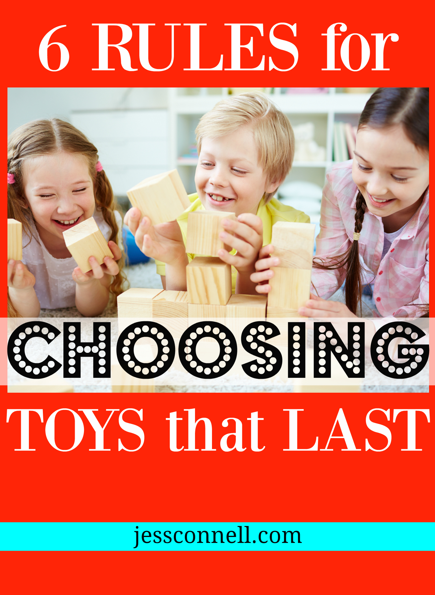 6 Rules for Choosing Toys that Last // jessconnell.com