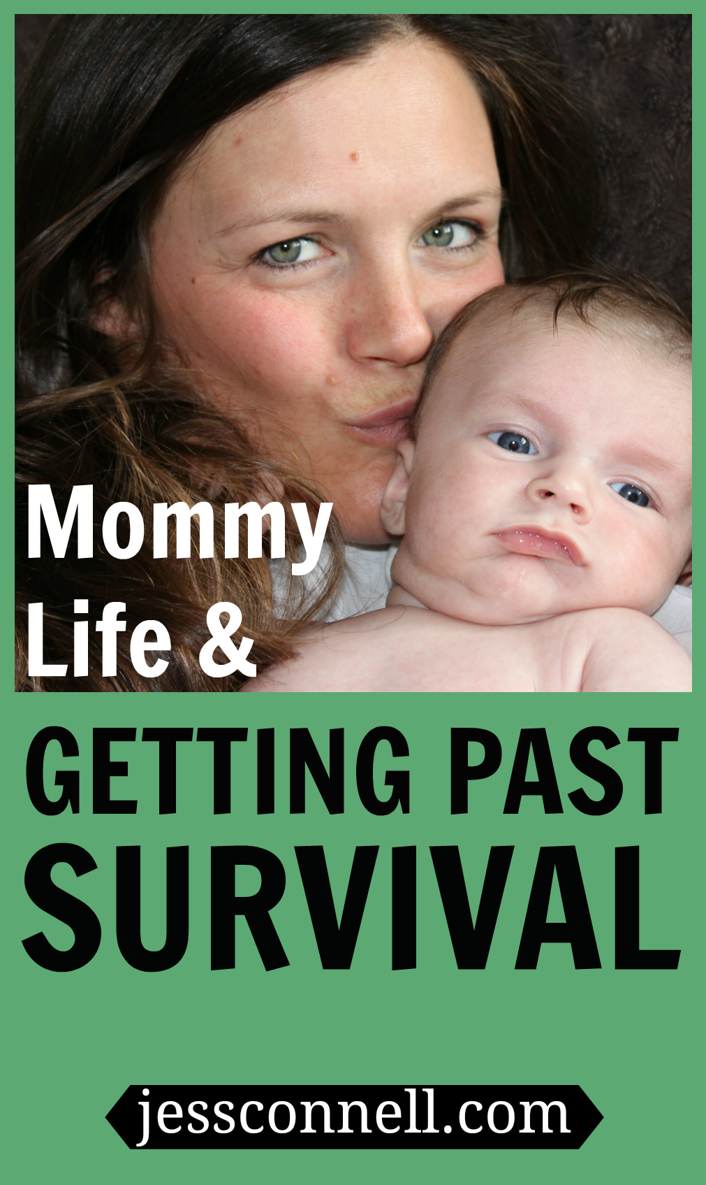 Mommy Life & Getting Past Survival // jessconnell.com
