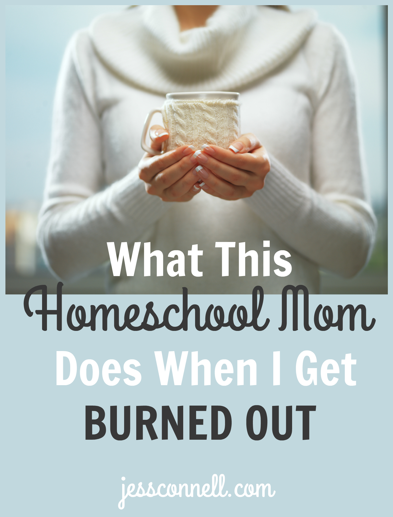 What This Homeschool Mom Does When I Get Burned Out // jessconnell.com