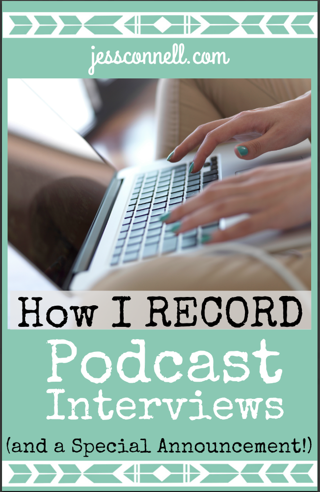 How I Record PODCAST Interviews // jessconnell.com