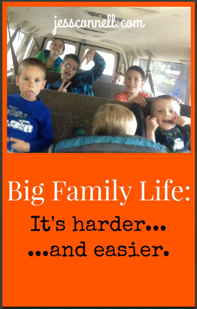 Big Family Life: It's harder... and easier. // jessconnell.com