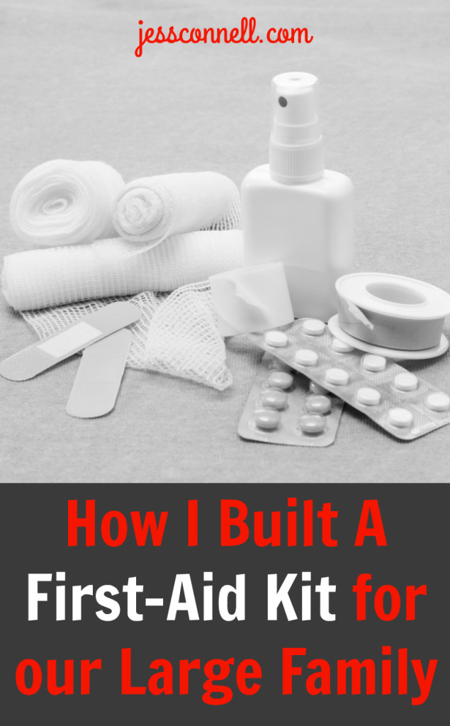 How I Built a First-Aid Kit for Our Large Family // jessconnell.com