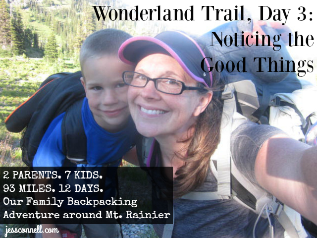 Wonderland Trail, Day 3: Noticing the Good Things // jessconnell.com